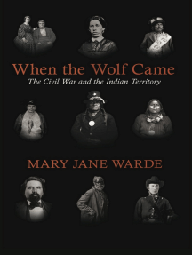 When the Wolf Came: The Civil War and the Indian Territory