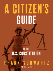 A Citizen's Guide to the U.S. Constitution;