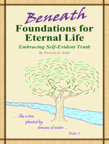 Beneath Foundations for Eternal Life