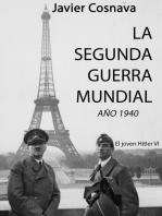 El Joven Hitler 6 (La Segunda Guerra Mundial, Año 1940)
