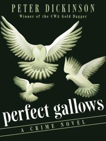 Perfect Gallows: A Crime Novel