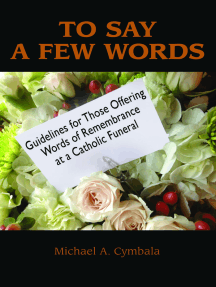 To Say a Few Words: Guidelines for Those Offering Words of Remembrance at a Catholic Funeral