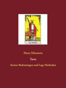 Tarot: Karten-Bedeutungen und Lege-Methoden