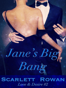 Jane's Big Bang (Love & Desire, #2)