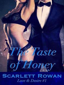 The Taste of Honey: Love & Desire, #1