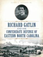 Richard Gatlin and the Confederate Defense of Eastern North Carolina