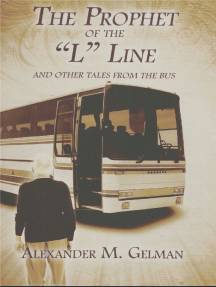 """The Prophet of The """"L"""" Line: And Other Tales from the Bus"""