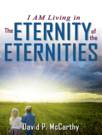 I Am Living in the Eternity of the Eternities