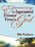 Experiencing the Supernatural Power and Presence of God