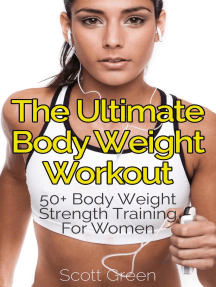 The Ultimate BodyWeight Workout : 50+ Body Weight Strength Training For Women (The Blokehead Success Series)