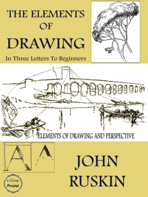 The Elements of Drawing: (In Three Letters to Beginners)