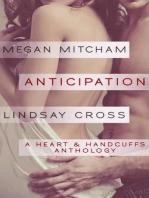 Anticipation (A Heart & Handcuffs Anthology, #1)