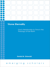 Triune Eternality: God's Relationship to Time in the Theology of Karl Barth