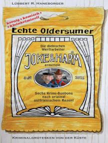 Echte Oldersumer. Die diebischen Werftarbeiter Joke & Harm ermitteln: Sechs Kriminalgrotesken aus Ostfriesland