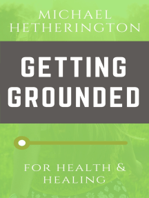 Getting Grounded: For Health and Healing