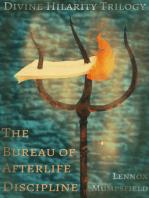The Bureau Of Afterlife Discipline {The Divine Hilarity Trilogy - Book One}