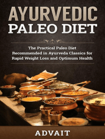 Ayurvedic Paleo Diet: The Practical Paleo Diet Recommended in Ayurveda Classics for Rapid Weight Loss and Optimum Health