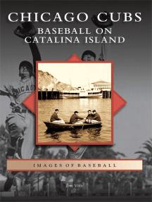 Chicago Cubs: Baseball on Catalina Island