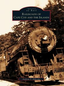 Railroads of Cape Cod and the Islands