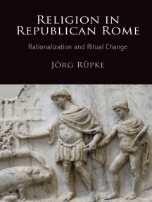 Religion in Republican Rome: Rationalization and Ritual Change