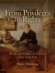 From Privileges to Rights: Work and Politics in Colonial New York City