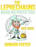 The Leprechauns Made Me Write This