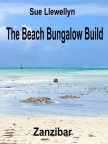 The Beach Bungalow Build: Zanzibar