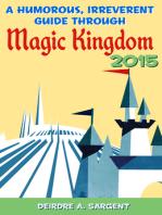 A Humorous, Irreverent Guide Through Magic Kingdom 2015
