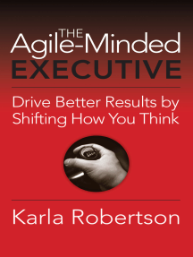 The Agile-Minded Executive: Drive Better Results By Shifting How You Think