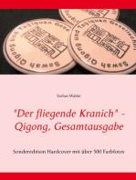 """""""Der fliegende Kranich"""" - Qigong, Gesamtausgabe"""