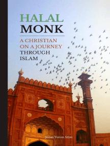 Halal Monk. A Christian on a Journey through Islam.