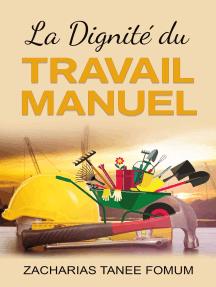 La Dignité du Travail Manuel