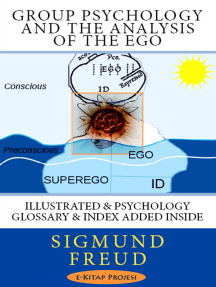 Group Psychology and The Analysis of The Ego: Illustrated & Psychology Glossary & Index Added Inside