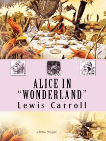 Alice in wonderland: {Illustrated}