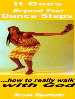It Goes Beyond Your Dance Steps