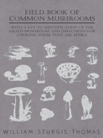 Field Book of Common Mushrooms - With a Key to Identification of the Gilled Mushroom and Directions for Cooking those that are Edible