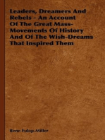 Leaders, Dreamers And Rebels - An Account Of The Great Mass-Movements Of History And Of The Wish-Dreams That Inspired Them