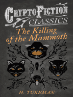 The Killing of the Mammoth (Cryptofiction Classics - Weird Tales of Strange Creatures)