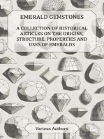 Emerald Gemstones - A Collection of Historical Articles on the Origins, Structure, Properties and Uses of Emeralds