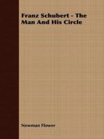 Franz Schubert - The Man and His Circle