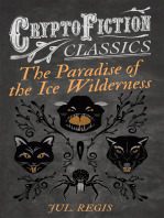 The Paradise of the Ice Wilderness (Cryptofiction Classics - Weird Tales of Strange Creatures)