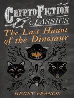 The Last Haunt of the Dinosaur (Cryptofiction Classics - Weird Tales of Strange Creatures)