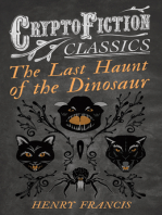 The Last Haunt of the Dinosaur (Cryptofiction Classics - Weird Tales of Strange Creatures)