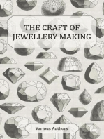 The Craft of Jewellery Making - A Collection of Historical Articles on Tools, Gemstone Cutting, Mounting and Other Aspects of Jewellery Making
