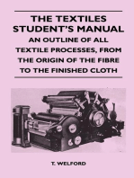 The Textiles Student's Manual - An Outline of All Textile Processes, From the Origin of the Fibre to the Finished Cloth