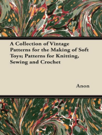 A Collection of Vintage Patterns for the Making of Soft Toys; Patterns for Knitting, Sewing and Crochet