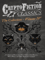 Cryptofiction - Volume IV. A Collection of Fantastical Short Stories of Sea Monsters, Dangerous Insects, and Other Mysterious Creatures (Cryptofiction Classics - Weird Tales of Strange Creatures)