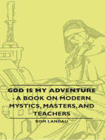 God Is My Adventure - A Book on Modern Mystics, Masters, and Teachers