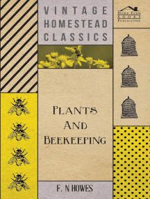Plants and Beekeeping - An Account of Those Plants, Wild and Cultivated, of Value to the Hive Bee, and for Honey Production in the British Isles