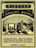 Food in War Time - Vegetarian Recipes for 100 Inexpensive Dishes